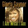 Gloria Gaynor - I Am What I Am artwork