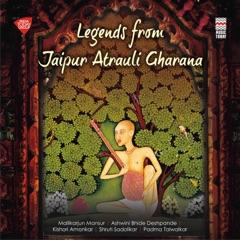 Legends from Atrauli - Jaipur Gharana