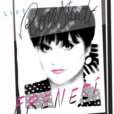 Frenesí (Remastered) - Linda Ronstadt