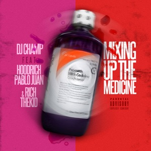 Mixing Up the Medicine (feat. Hoodrich, Pablo Juan & Rich The Kid) - Single Mp3 Download