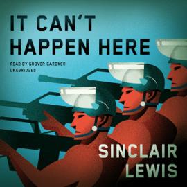 It Can't Happen Here (Unabridged) audiobook