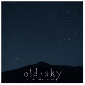 Old Sky - Never Grow Old