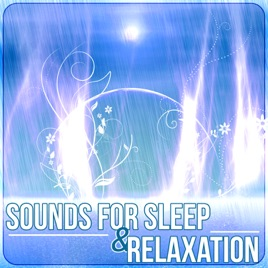 ‎Sounds for Sleep & Relaxation – Music Therapy to Cure Insomnia, Relaxing  Rain Ambience & Ocean Waves by Peaceful Sleep Music Collection on iTunes