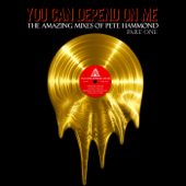 You Can Depend On Me Part One (The Amazing Mixes of Pete Hammond)