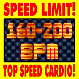‎Speed Limit! Top Speed Cardio! 160 -200 BPM by Workout Remix Factory