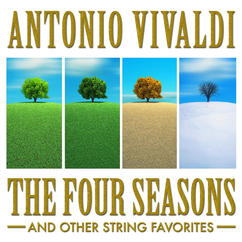 Antonio Vivaldi: The Four Seasons and Other String Favorites