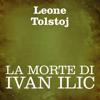 La morte di Ivan Ilic - Leone Tolstoj