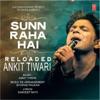 Sunn Raha Hai Reloaded Single