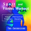 Your Personal Trainer Beats: Sport and Fitness Workout - The Energizers