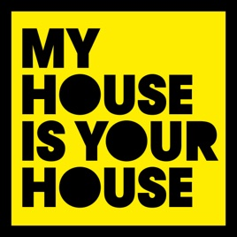 My house is your house by various artists for My house house music