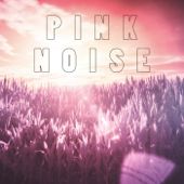 Pink Noise for Sleeping - Pink Noise