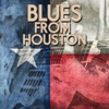 Blues from Houston - Various Artists