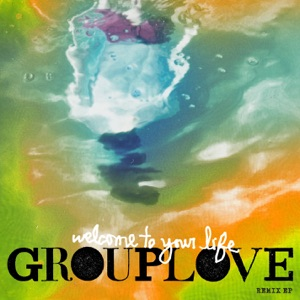Grouplove - Welcome to Your Life (Gigamesh Remix)