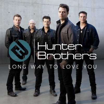 Long Way to Love You - Single - Hunter Brothers album