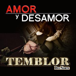 Amoy Y Desamor – Temblor del Norte