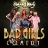 Snoop Dogg Presents: The Bad Girls of Comedy, Snoop Dogg