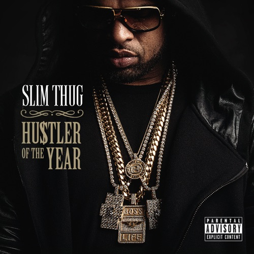 Slim Thug - Hogg Life, Vol. 3: Hustler of the Year