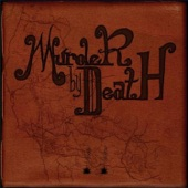 Murder By Death - The Desert Is on Fire