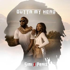 Simi & Praiz - Outta My Head