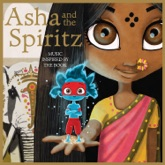 Asha and the Spiritz (Music Inspired by the Book) - Single