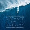 Distance Between Dreams Original Motion Picture Soundtrack