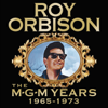 The MGM Years: 1965-1973 - Roy Orbison