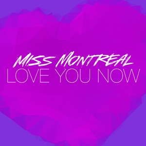 Miss Montreal - Love You Now - Line Dance Music