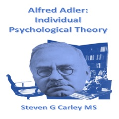 Alfred Adler: Individual Psychological Theory (Unabridged)