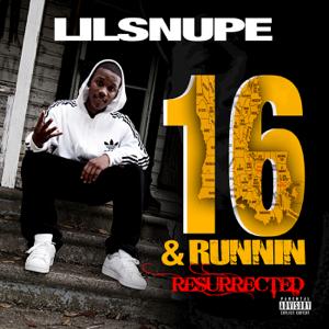 Lil Snupe - 16 & Runnin Resurrected
