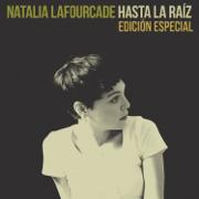 Hasta la Raíz (Edición Especial) - Natalia Lafourcade - Natalia Lafourcade
