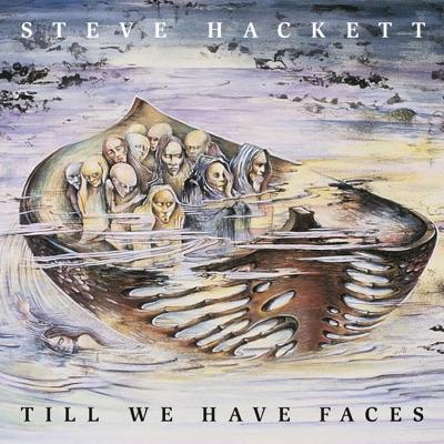 Till We Have Faces - Steve Hackett