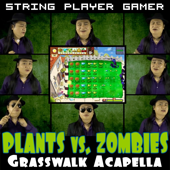 Plants vs. Zombies Acapella (Grasswalk Theme)