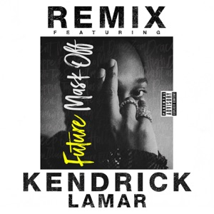 Mask Off (Remix) [feat. Kendrick Lamar] - Single Mp3 Download