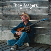 Going Down To the River - Doug Seegers