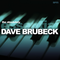 Dave Brubeck - The Absolutely Essential Dave Brubeck artwork
