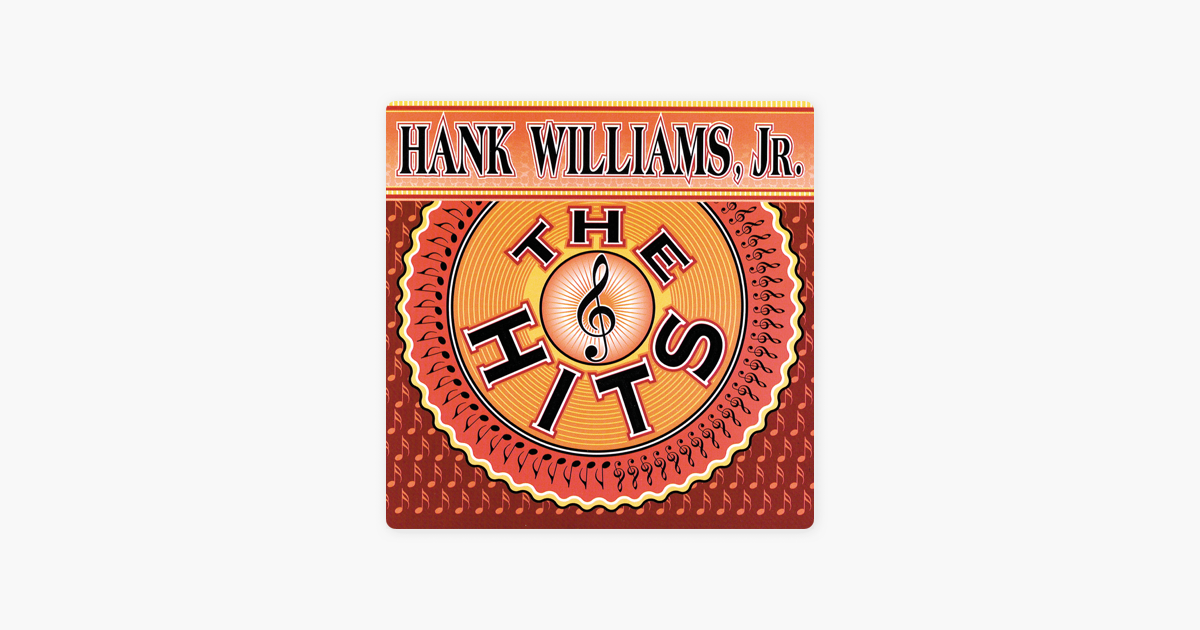 The Hits By Hank Williams Jr On Apple Music