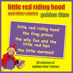 Little Red Riding Hood and Other Stories - Golden Time