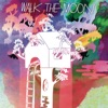 Walk the Moon (Deluxe Version), WALK THE MOON