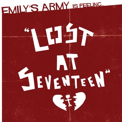 Lost At Seventeen - Emily's Army