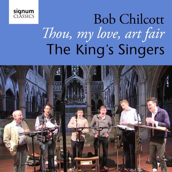 Bob Chilcott: Thou, My Love, Art Fair - Single