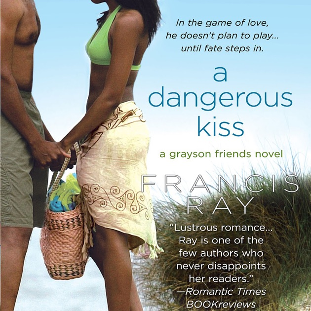 A Dangerous Kiss Unabridged By Francis Ray On Itunes