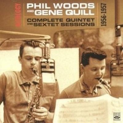 Altology. Complete Quintet and Sextet Sessions 1956-1957 - Phil Woods