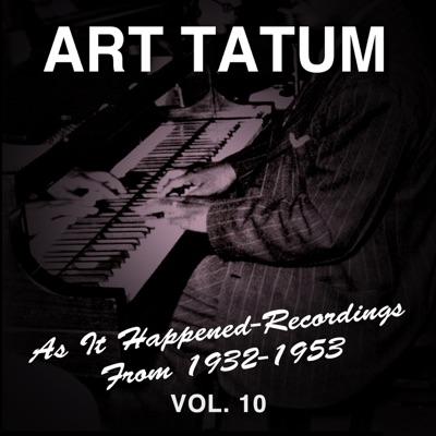 As It Happened: Recordings from 1932-1953, Vol. 10 - Art Tatum