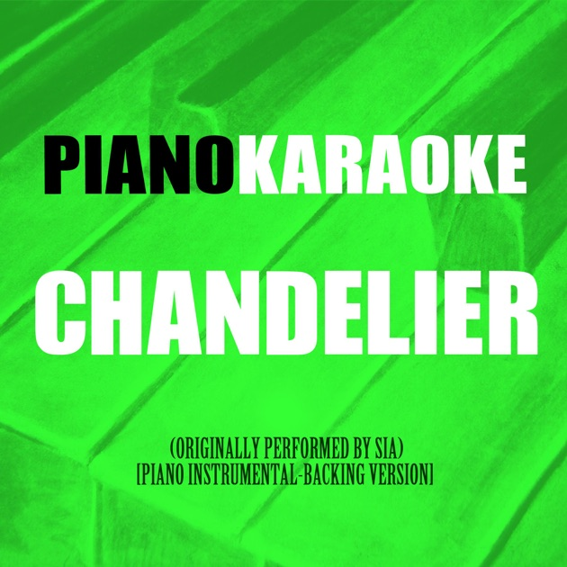 Chandelier (Originally Performed by Sia) [Piano Instrumental ...