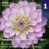 Peos 10 korte avspenninger - del 1 (Avspenning - en god pause - album 1 av 10)