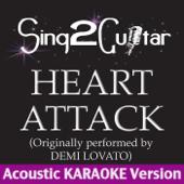 Heart Attack (Originally Performed By Demi Lovato) [Acoustic Karaoke Version]