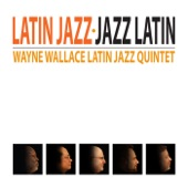 Wayne Wallace Latin Jazz Quintet - Pasando El Tiempo