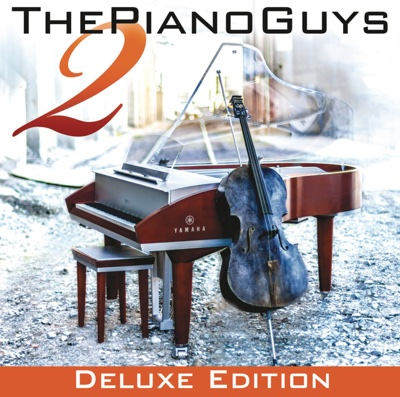 The Piano Guys 2 (Deluxe Edition) - The Piano Guys album