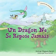 Un Dragon Ne Se Repose Jamais [A Dragon's Work Is Never Done] (Unabridged)