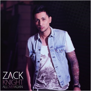 ZACK KNIGHT - All Over Again Chords and Lyrics